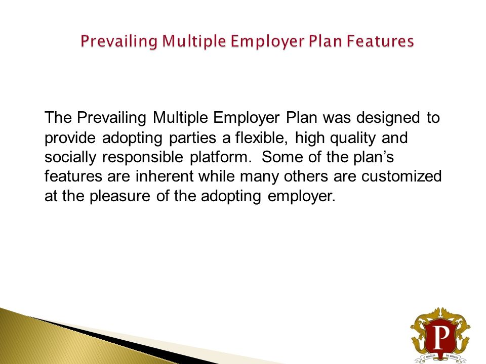 Prevailing Multiple Employer Plan Features