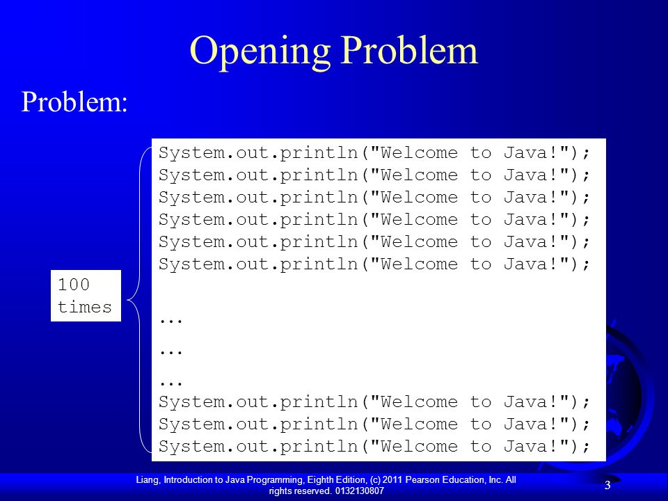 Opening Problem Problem: … System.out.println( Welcome to Java! );