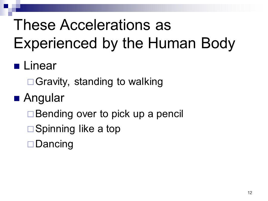 These Accelerations as Experienced by the Human Body