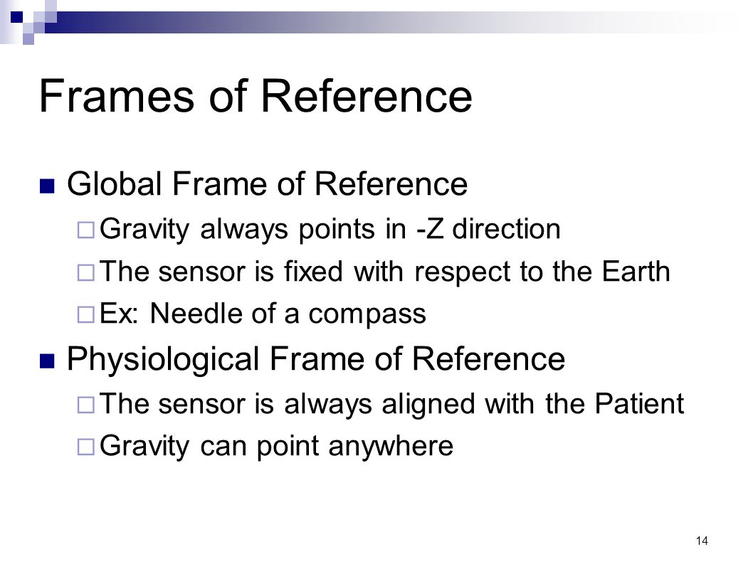Frames of Reference Global Frame of Reference