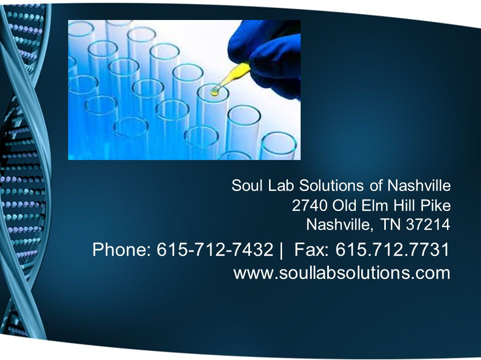 Soul Lab Solutions of Nashville 2740 Old Elm Hill Pike Nashville, TN Phone: | Fax: