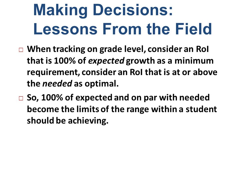 Making Decisions: Lessons From the Field