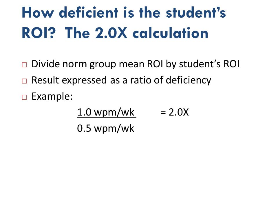 How deficient is the student's ROI The 2.0X calculation