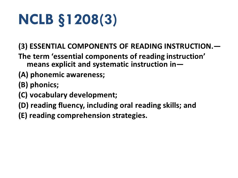 NCLB §1208(3) (3) ESSENTIAL COMPONENTS OF READING INSTRUCTION.—