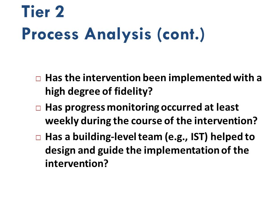 Tier 2 Process Analysis (cont.)