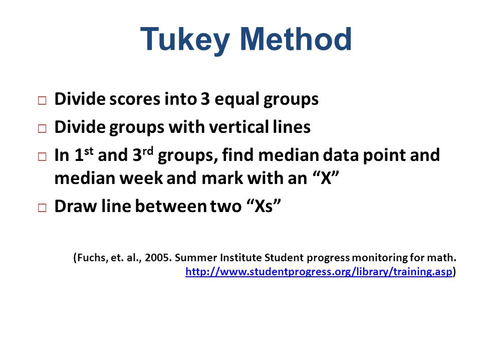 Tukey Method Divide scores into 3 equal groups