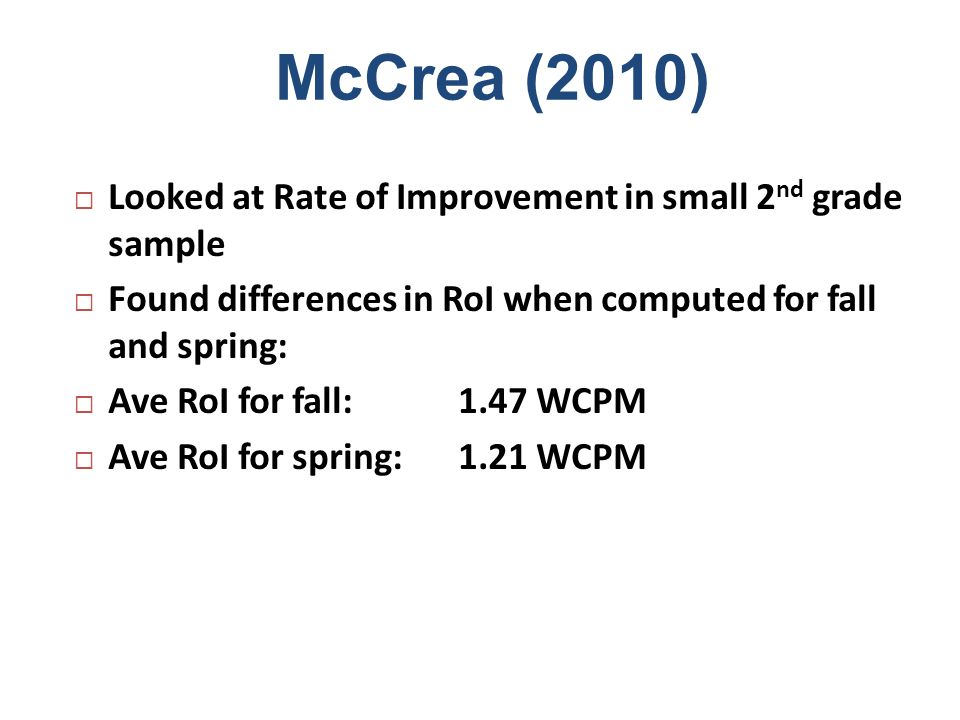 McCrea (2010) Looked at Rate of Improvement in small 2nd grade sample