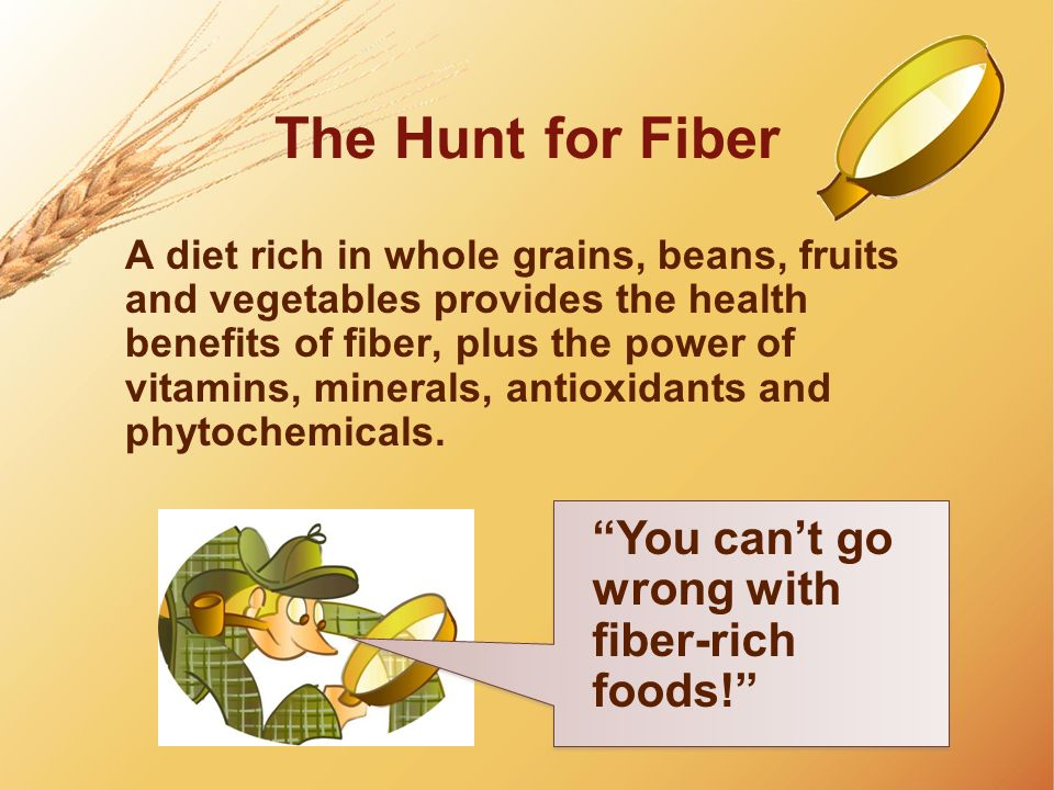 The Hunt for Fiber You can't go wrong with fiber-rich foods!