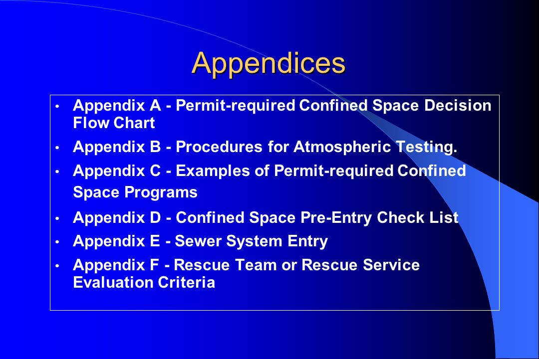 Appendices Appendix A - Permit-required Confined Space Decision Flow Chart. Appendix B - Procedures for Atmospheric Testing.