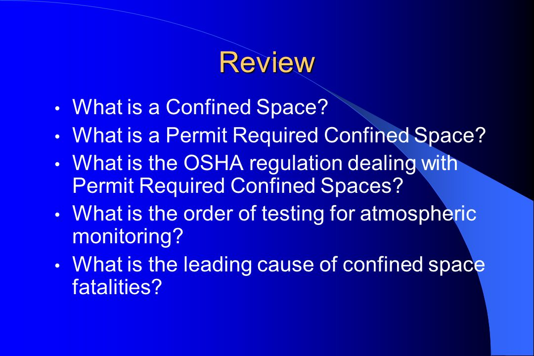 Review What is a Confined Space
