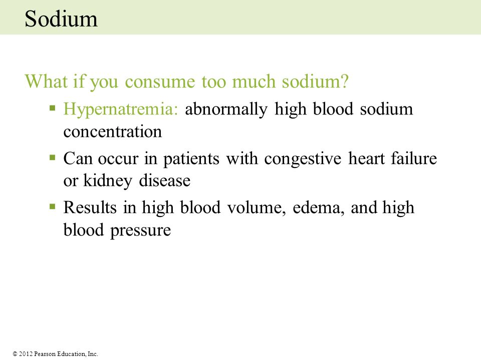 Sodium What if you consume too much sodium