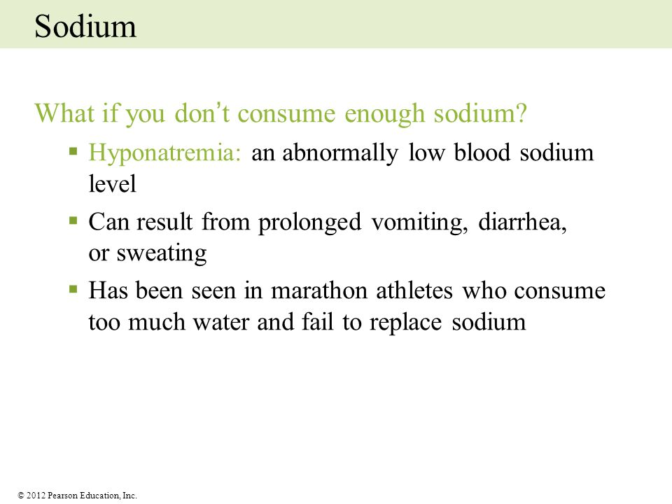 Sodium What if you don't consume enough sodium