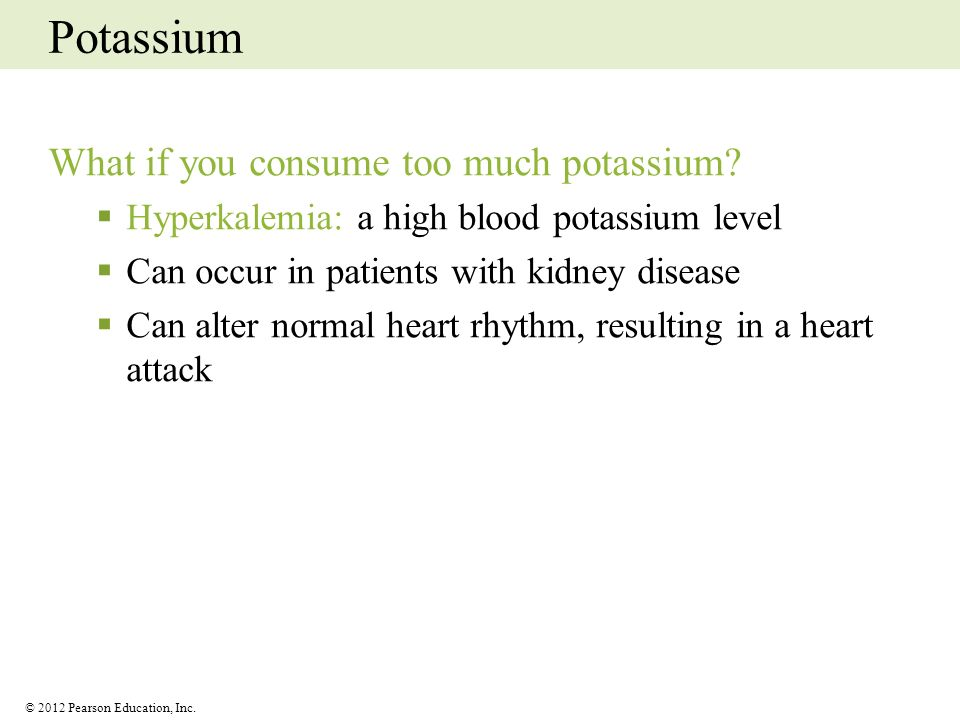 Potassium What if you consume too much potassium