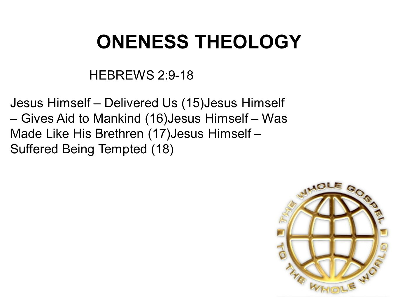 ONENESS THEOLOGY HEBREWS 2:9-18