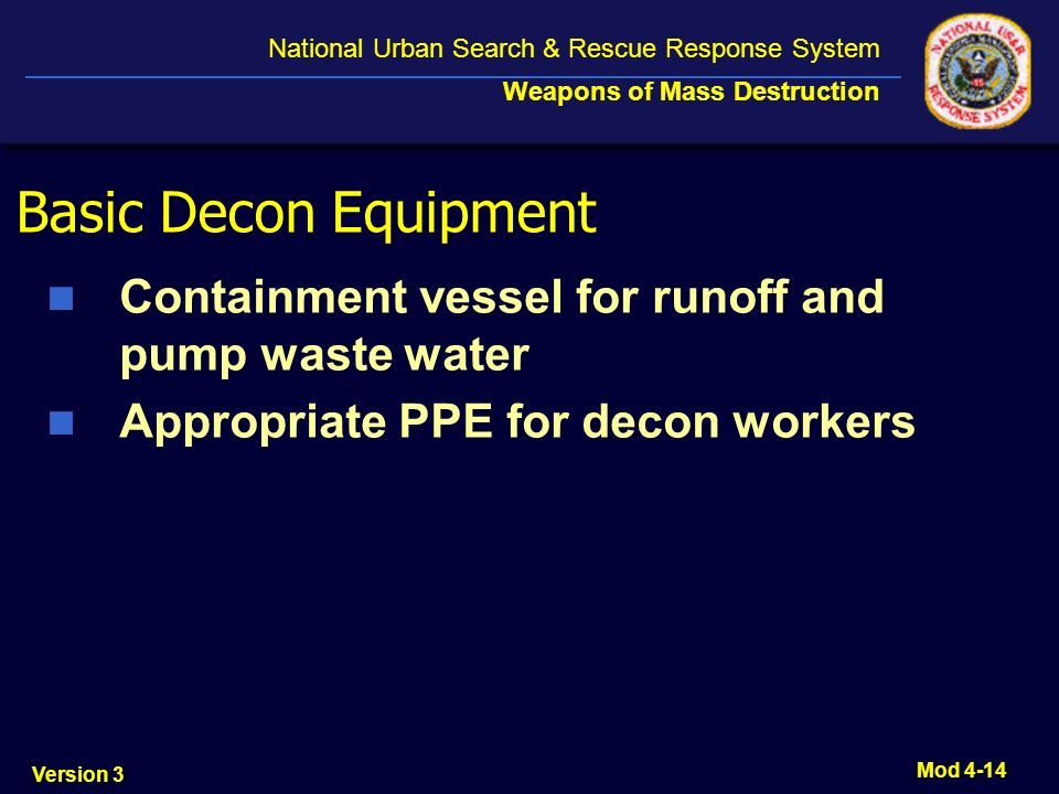 Basic Decon Equipment Containment vessel for runoff and pump waste water.
