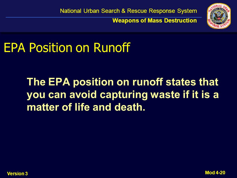 EPA Position on Runoff The EPA position on runoff states that you can avoid capturing waste if it is a matter of life and death.