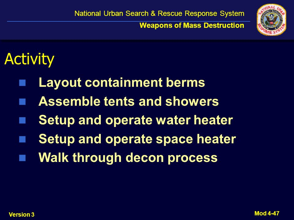 Activity Layout containment berms Assemble tents and showers