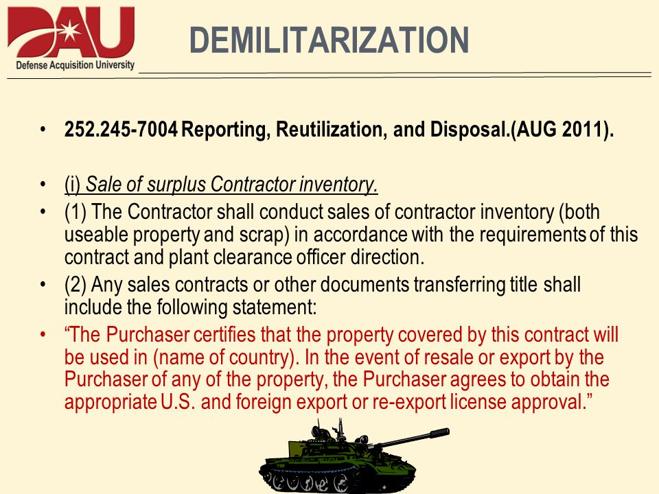 DEMILITARIZATION Reporting, Reutilization, and Disposal.(AUG 2011). (i) Sale of surplus Contractor inventory.