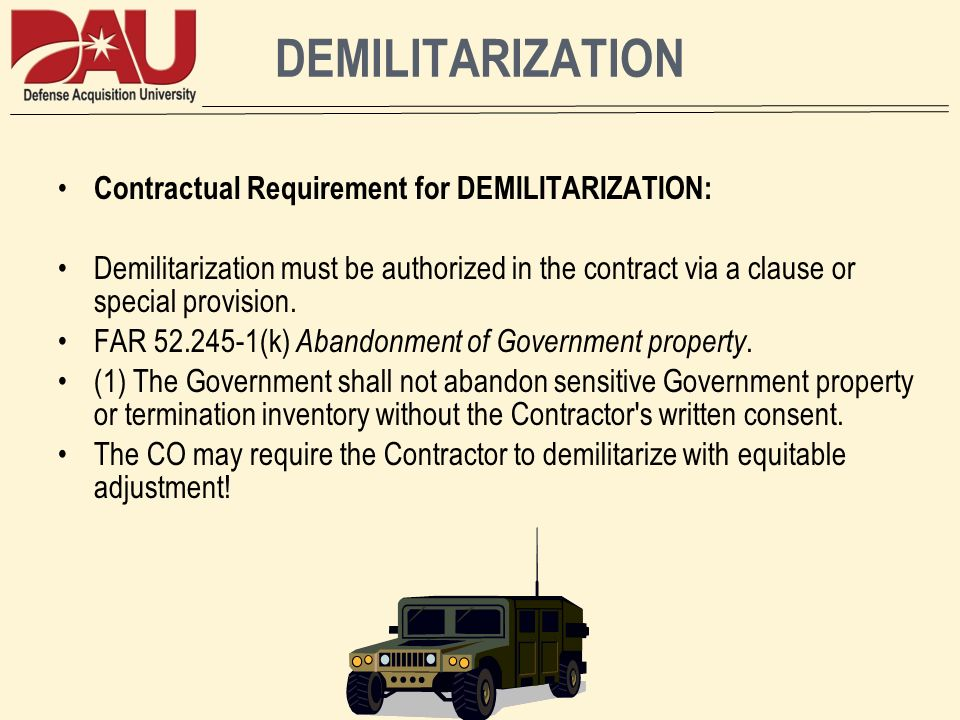 DEMILITARIZATION Contractual Requirement for DEMILITARIZATION: