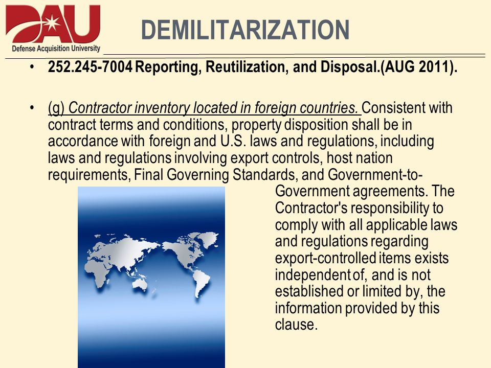DEMILITARIZATION Reporting, Reutilization, and Disposal.(AUG 2011).