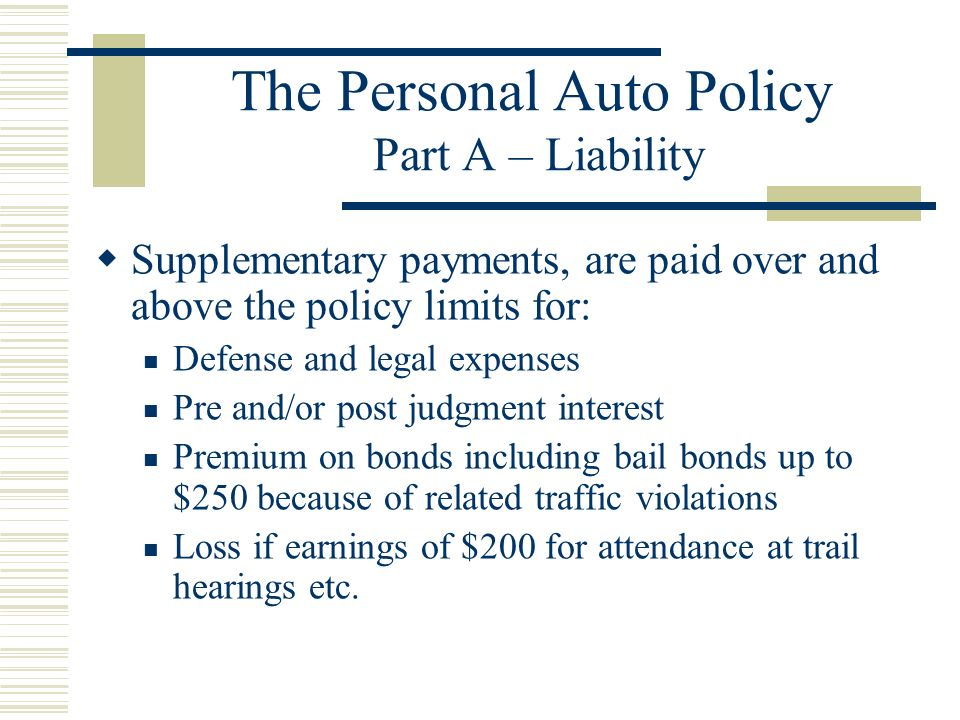 The Personal Auto Policy Part A – Liability