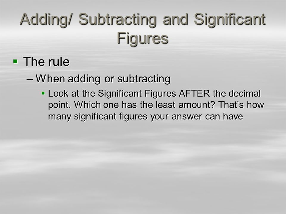 Adding/ Subtracting and Significant Figures