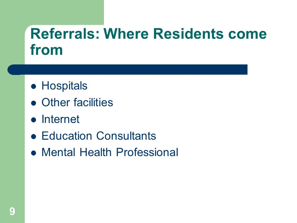 Referrals: Where Residents come from