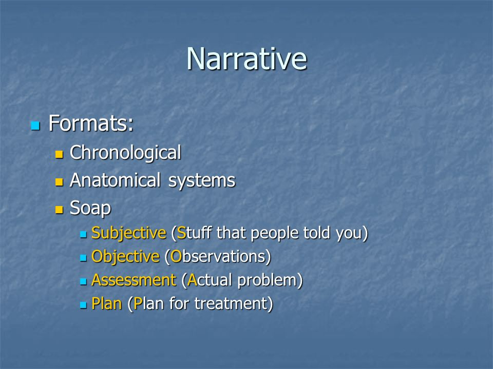 Narrative Formats: Chronological Anatomical systems Soap