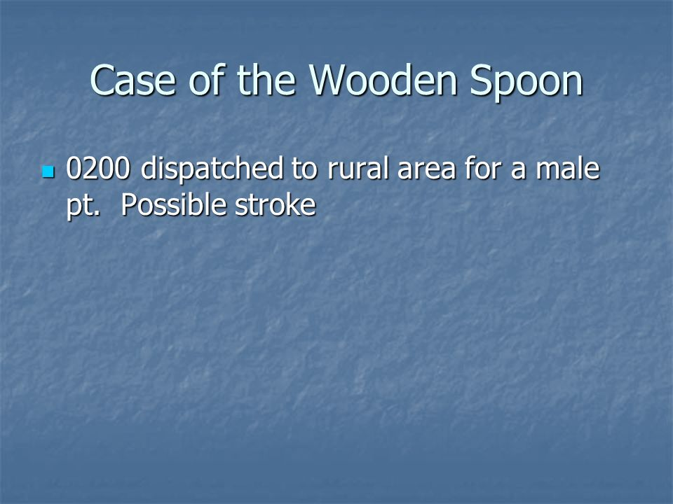 Case of the Wooden Spoon