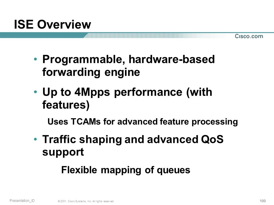 ISE Overview Programmable, hardware-based forwarding engine