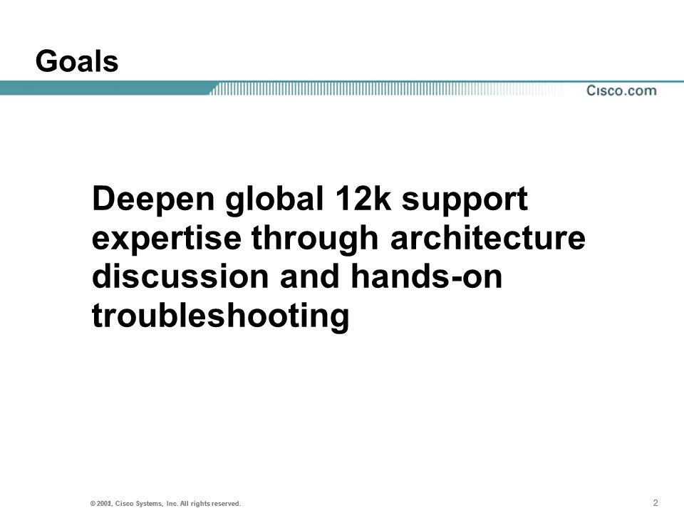 Goals Deepen global 12k support expertise through architecture discussion and hands-on troubleshooting.