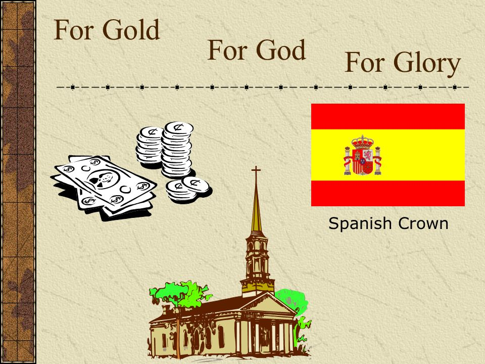 For Gold For God For Glory Spanish Crown