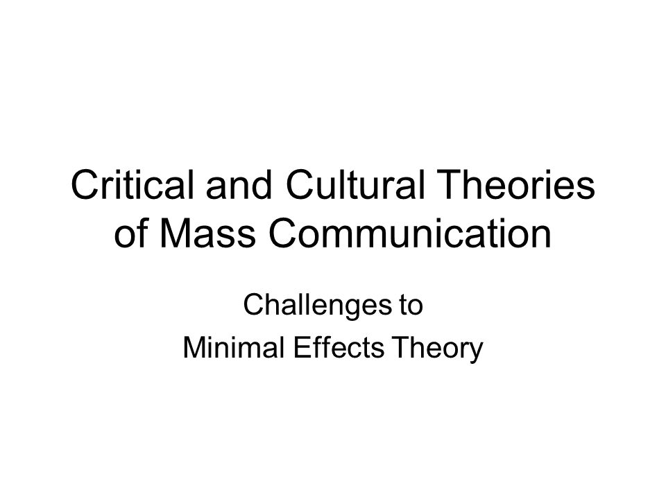 Critical and Cultural Theories of Mass Communication