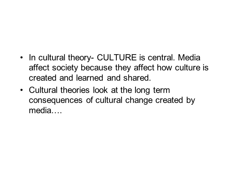 In cultural theory- CULTURE is central