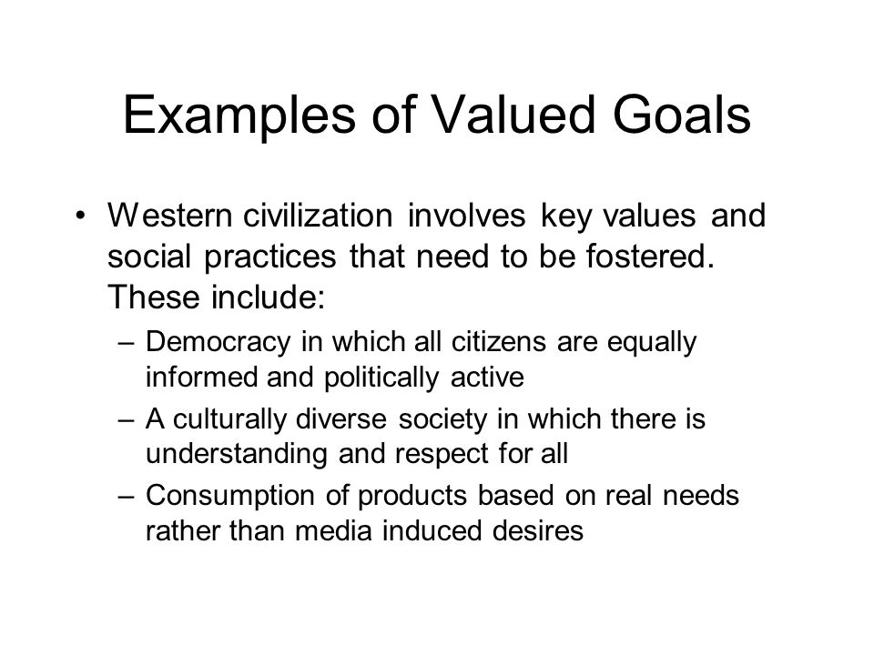 Examples of Valued Goals