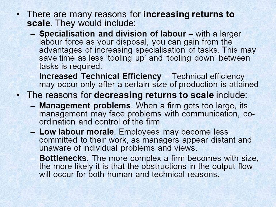 The reasons for decreasing returns to scale include: