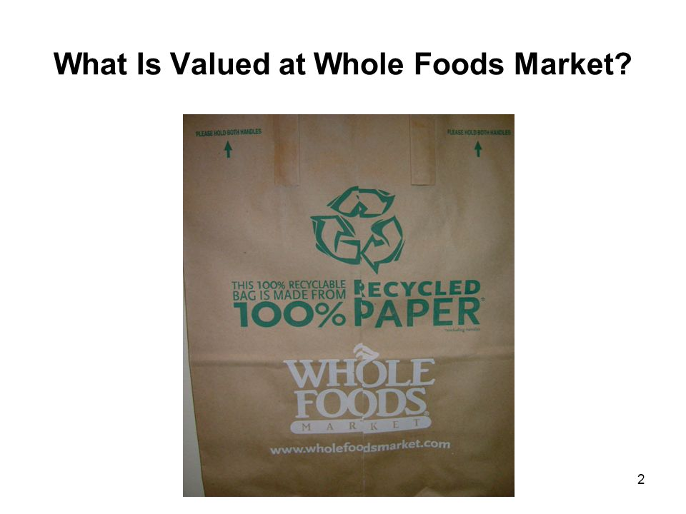 What Is Valued at Whole Foods Market