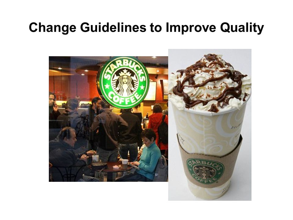 Change Guidelines to Improve Quality