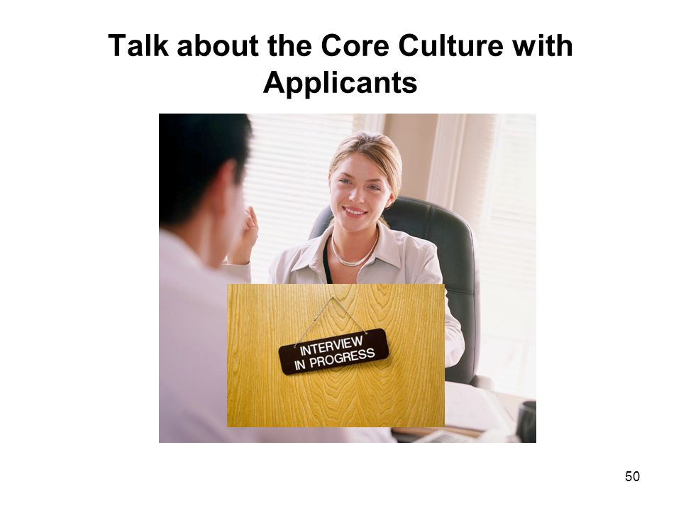 Talk about the Core Culture with Applicants