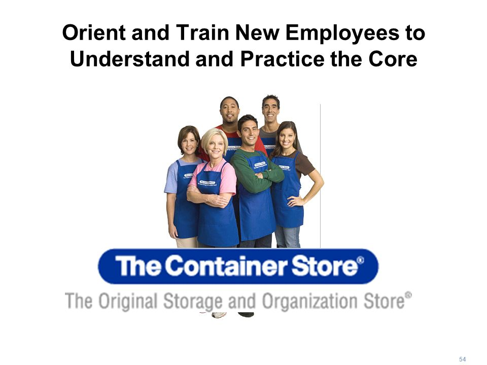 Orient and Train New Employees to Understand and Practice the Core