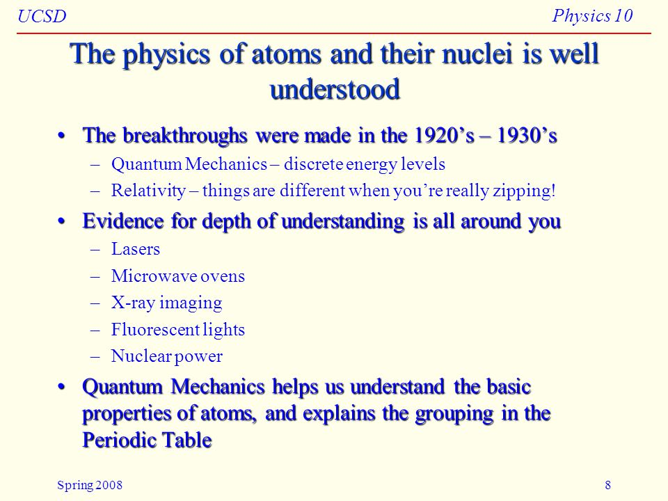The physics of atoms and their nuclei is well understood