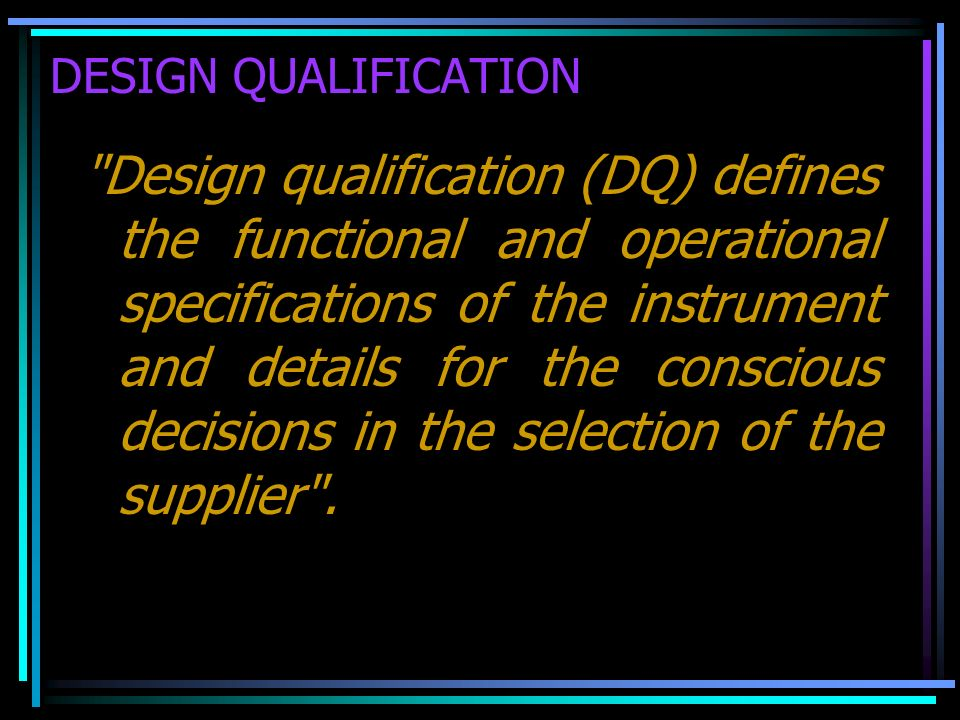 DESIGN QUALIFICATION