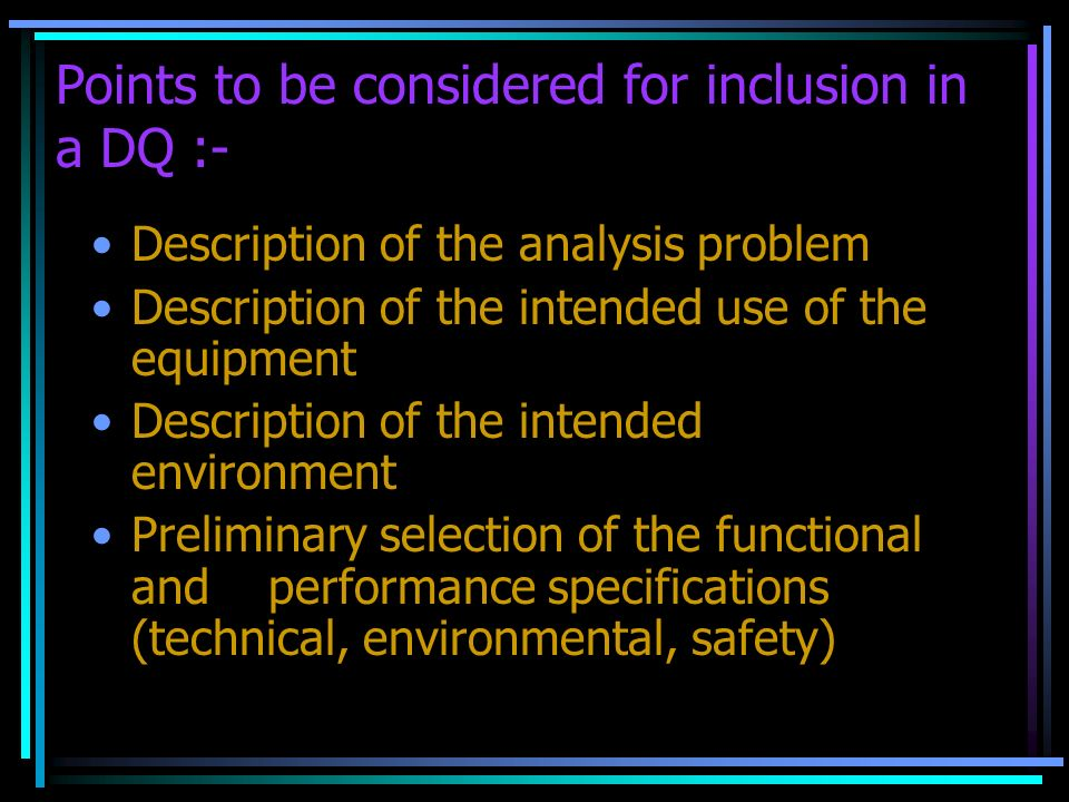 Points to be considered for inclusion in a DQ :-
