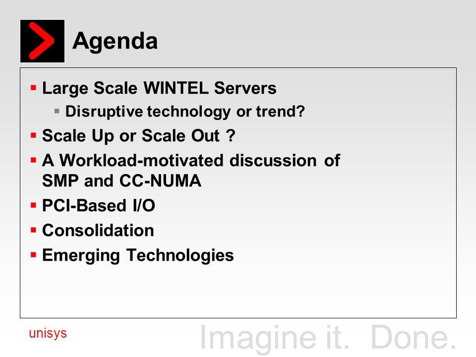 Agenda Large Scale WINTEL Servers Scale Up or Scale Out