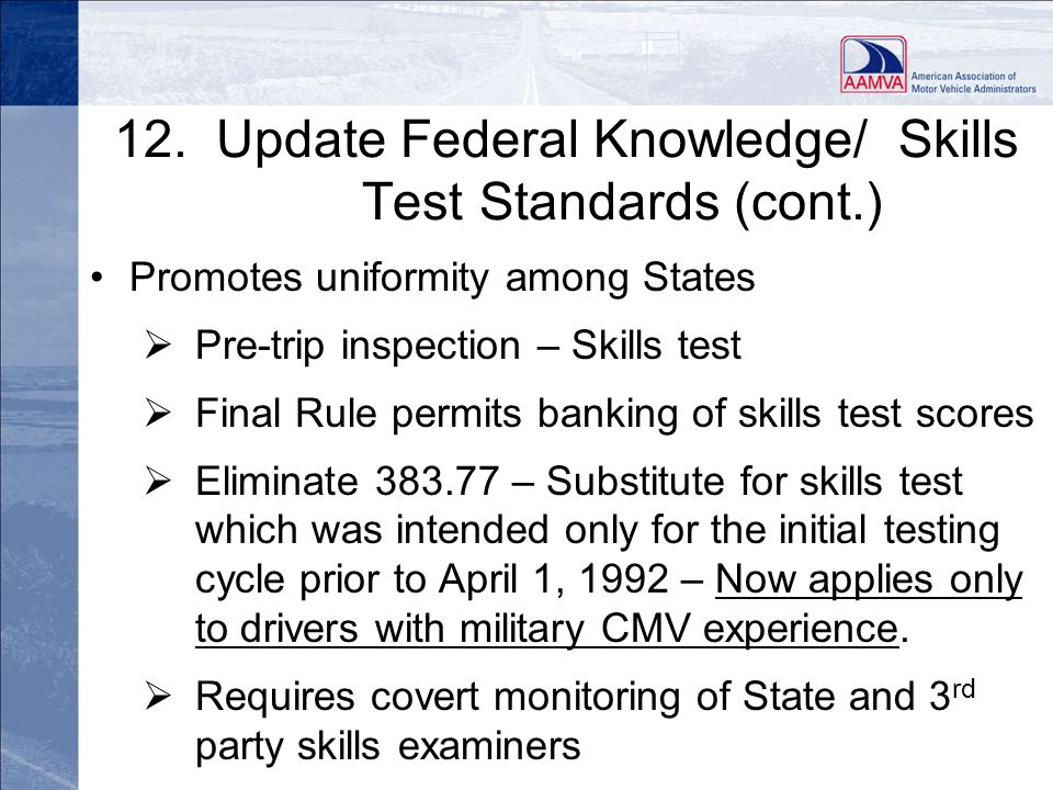 12. Update Federal Knowledge/ Skills Test Standards (cont.)