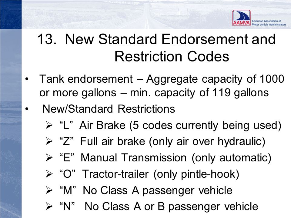 13. New Standard Endorsement and Restriction Codes