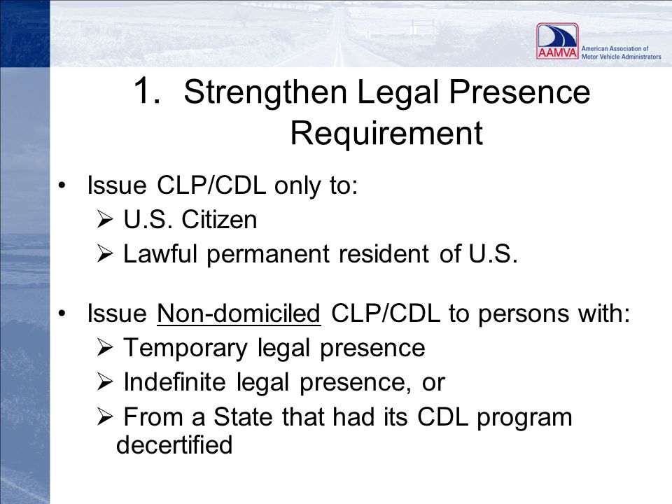 1. Strengthen Legal Presence Requirement