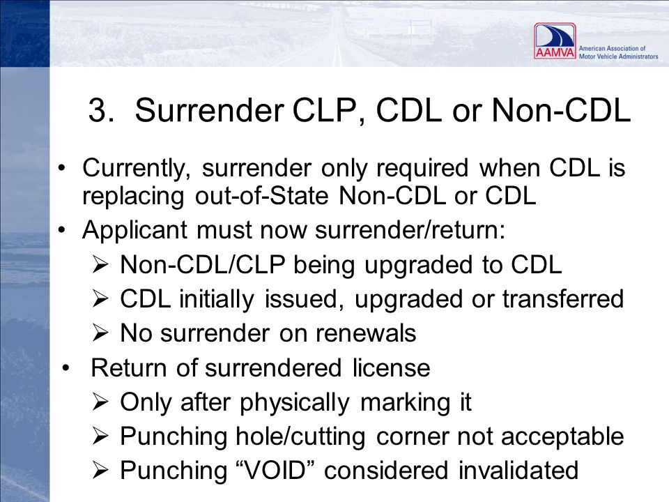 3. Surrender CLP, CDL or Non-CDL