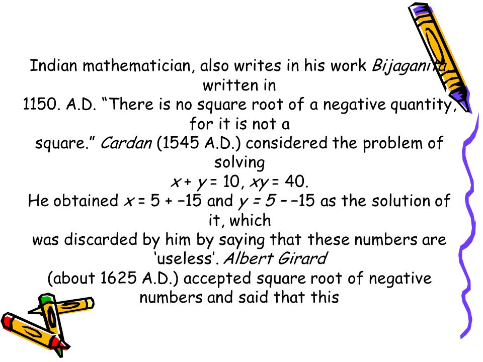 Indian mathematician, also writes in his work Bijaganita, written in