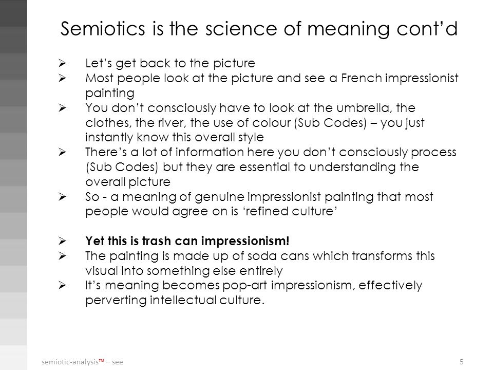 Semiotics is the science of meaning cont'd